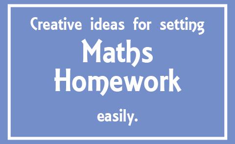 Homework ideas for Mathematics Lessons