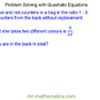 Problem Solving with Quadratic Equations