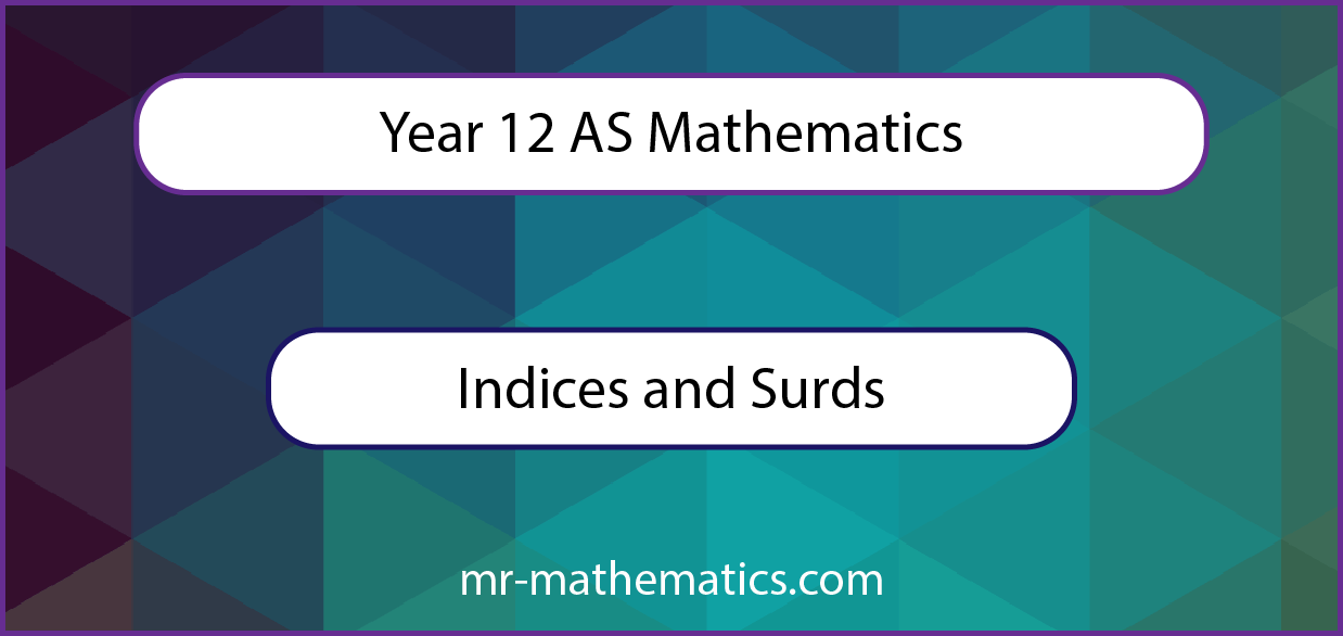Indices and Surds AS Mathematics