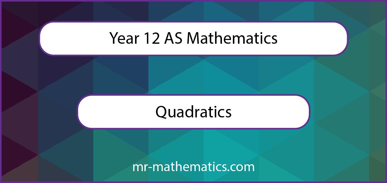 Quadratic Equations – AS Mathematics